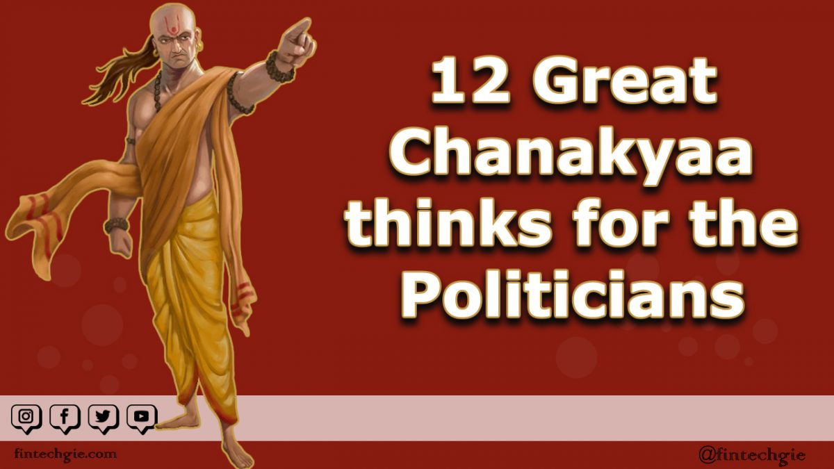 12 Great Chanakya thinks for the politicians on How to Run the government